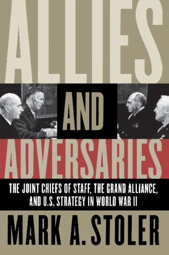 Allies and Adversaries The Joint Chiefs of Staff, the Grand Alliance, and U. S. Strategy in World War II  2003 9780807855072 Front Cover