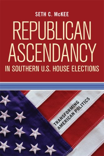 Republican Ascendancy in Southern U. S. House Elections   2010 9780813344072 Front Cover