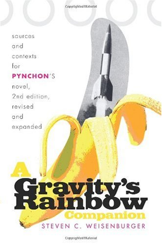 Gravity's Rainbow Companion Sources and Contexts for Pynchon's Novel 2nd 2006 (Revised) edition cover