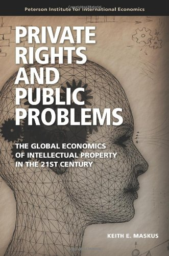 Private Rights and Public Problems The Global Economics of Intellectual Property in the 21st Century N/A 9780881325072 Front Cover