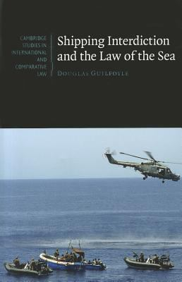 Shipping Interdiction and the Law of the Sea   2011 9781107639072 Front Cover