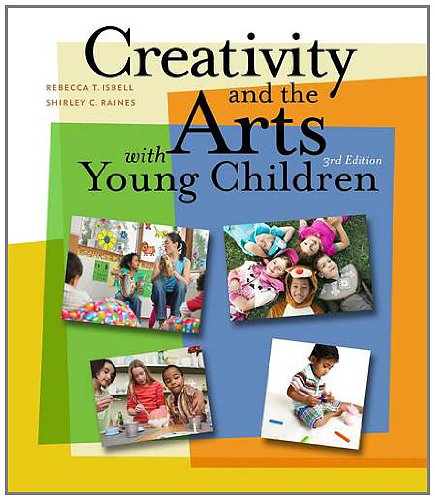 Creativity and the Arts with Young Children  3rd 2013 edition cover