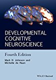 Developmental Cognitive Neuroscience, Fourth Edition  4th 2015 9781118938072 Front Cover