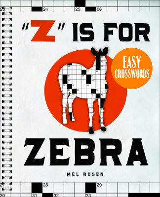 Z Is for Zebra Easy Crosswords   2012 9781402774072 Front Cover