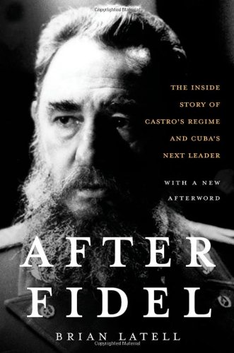 After Fidel Raul Castro and the Future of Cuba's Revolution 2nd 2007 (Revised) 9781403975072 Front Cover