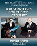 Job Strategies for the 21st Century-Workbook How to Assist Individuals During Economic Turbulence Large Type 9781490430072 Front Cover