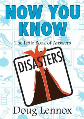Now You Know Disasters The Little Book of Answers  2008 9781550028072 Front Cover