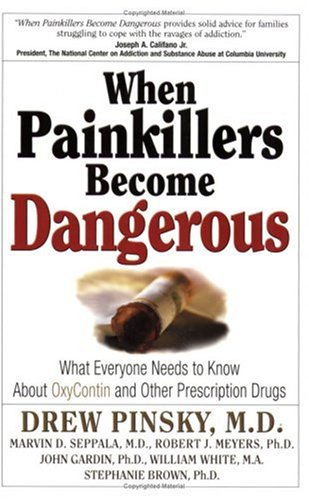 When Painkillers Become Dangerous What Everyone Needs to Know about OxyContin and Other Prescription Drugs  2004 edition cover