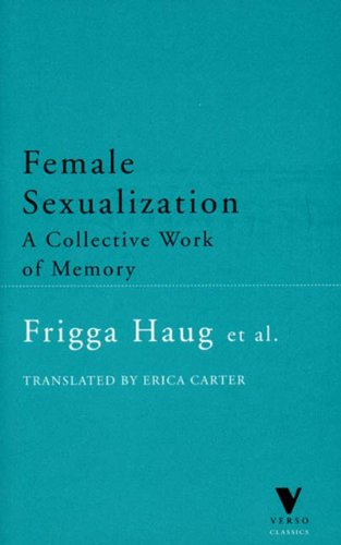 Female Sexualization A Collective Work of Memory 2nd 1999 9781859842072 Front Cover