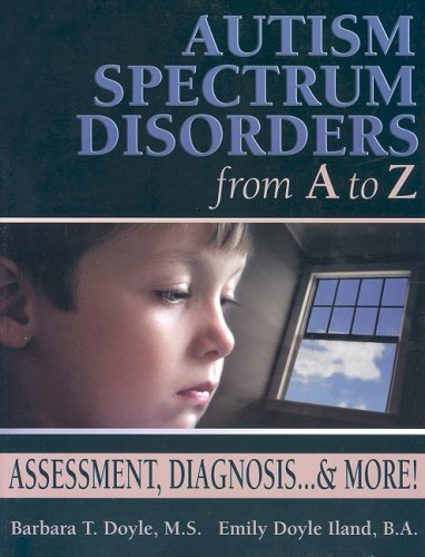 Autism Spectrum Disorders from a to Z Assessment, Diagnosis... and More!  2004 9781932565072 Front Cover