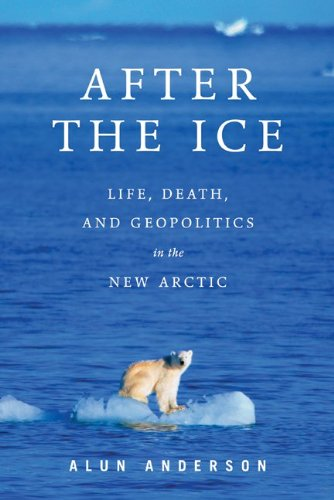 After the Ice Life, Death, and Geopolitics in the New Arctic  2009 edition cover