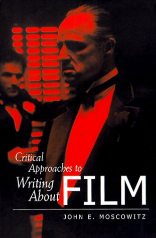 Critical Approaches to Writing about Film   2000 (Student Manual, Study Guide, etc.) edition cover