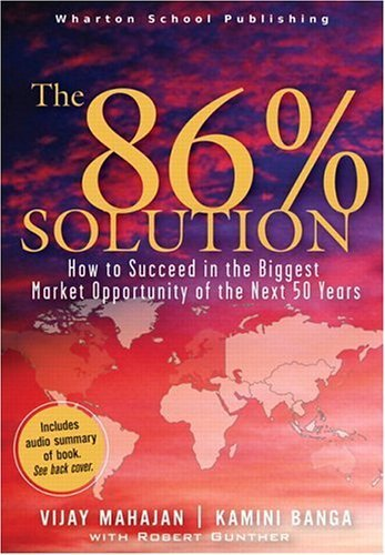 86 Percent Solution How to Succeed in the Biggest Market Opportunity of the Next 50 Years  2006 9780131489073 Front Cover