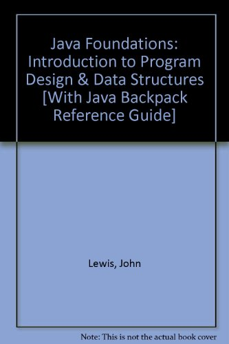 Addison-Wesley's Java Backpack Reference Guide + Java Foundations Introduction to Program Design and Data Structures:  2nd 2010 9780132114073 Front Cover