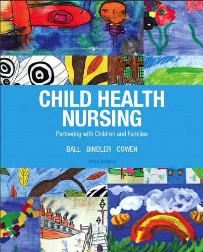 Child Health Nursing - Partnering with Children and Families  3rd 2014 (Revised) 9780133414073 Front Cover