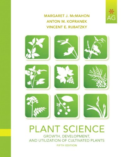 Plant Science Growth, Development, and Utilization of Cultivated Plants 5th 2011 (Revised) 9780135014073 Front Cover