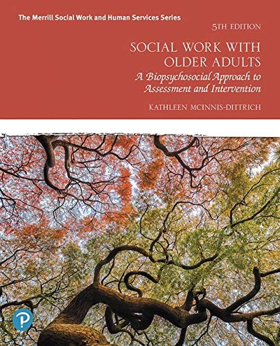 Social Work With Older Adults: A Biopsychosocial Approach to Assessment and Intervention  2019 9780135168073 Front Cover