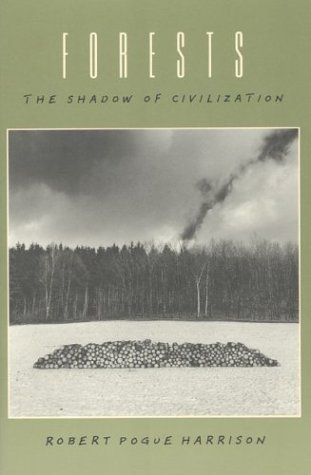 Forests The Shadow of Civilization  1993 (Reprint) edition cover