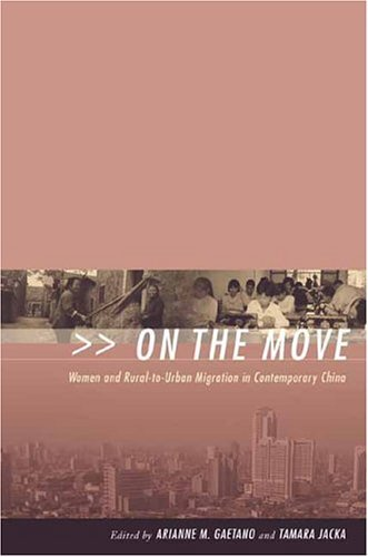 On the Move Women and Rural-to-Urban Migration in Contemporary China  2004 9780231127073 Front Cover