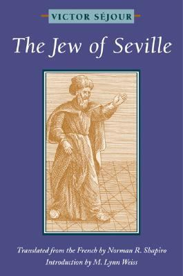 Jew of Seville   2006 9780252074073 Front Cover