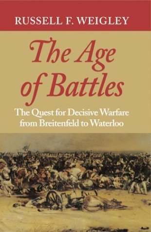 Age of Battles The Quest for Decisive Warfare from Breitenfeld to Waterloo  2004 edition cover