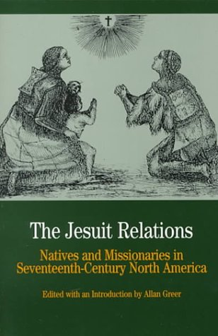 Jesuit Relations Natives and Missionaries in Seventeenth-Century North America  2000 edition cover