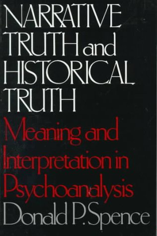 Narrative Truths and Historical Truth Meaning and Interpretation in Psychoanalysis  1984 (Reprint) edition cover