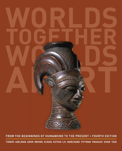 Worlds Together, Worlds Apart: A History of the World: from the Beginnings of Humankind to the Present  2013 edition cover