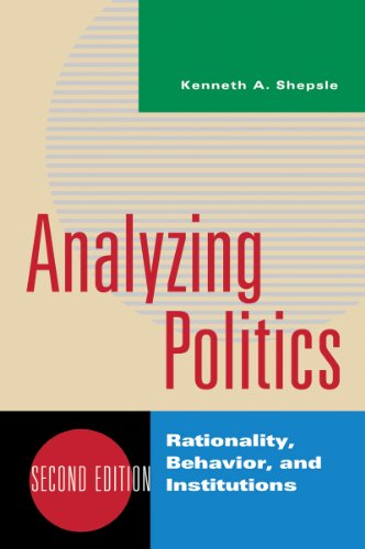 Analyzing Politics Rationality, Behavior, and Instititutions 2nd 2010 edition cover