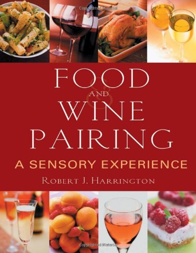 Food and Wine Pairing A Sensory Experience  2007 edition cover