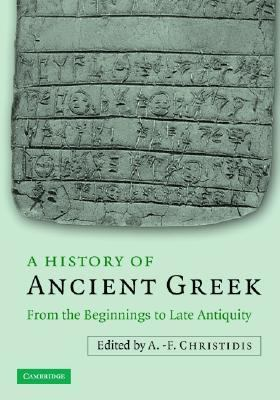 History of Ancient Greek From the Beginnings to Late Antiquity  2006 9780521833073 Front Cover