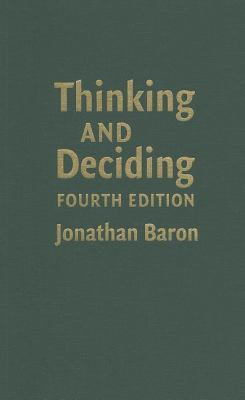 Thinking and Deciding  4th 2008 (Revised) 9780521862073 Front Cover