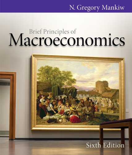 Brief Principles of Macroeconomics  6th 2012 9780538453073 Front Cover