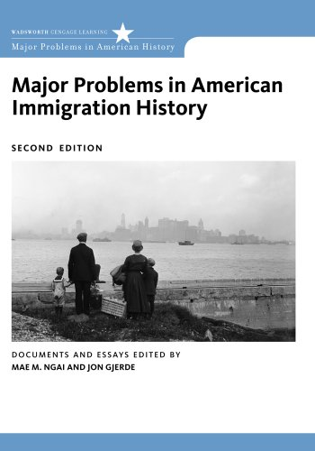 Major Problems in American Immigration History  2nd 2012 9780547149073 Front Cover