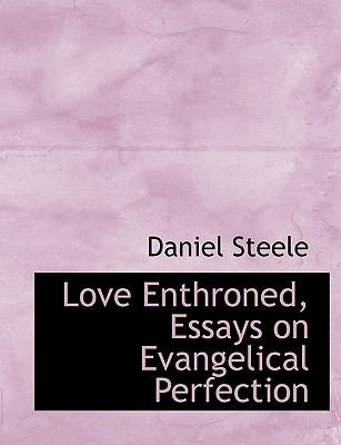 Love Enthroned, Essays on Evangelical Perfection:   2008 edition cover