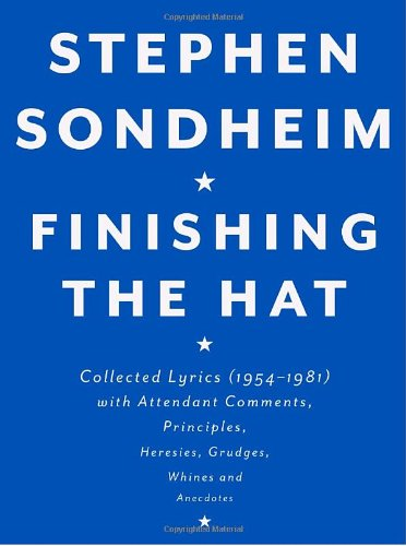 Finishing the Hat Collected Lyrics (1954-1981) with Attendant Comments, Principles, Heresies, Grudges, Whines and Anecdotes  2010 edition cover