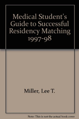 1997-1998 Medical Student's Guide to Successful Residency Matching 1st 9780683302073 Front Cover