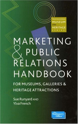 Marketing and Public Relations Handbook for Museums, Galleries and Heritage Attractions   1999 edition cover
