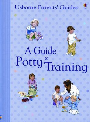 Guide to Potty Training Internet-Referenced  N/A edition cover