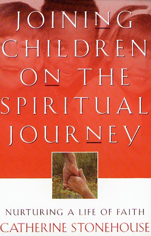 Joining Children on the Spiritual Journey Nurturing a Life of Faith  1998 edition cover