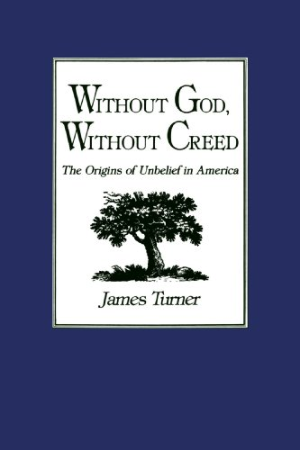 Without God, Without Creed The Origins of Unbelief in America  1985 (Reprint) edition cover