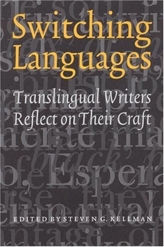 Switching Languages Translingual Writers Reflect on Their Craft  2003 edition cover