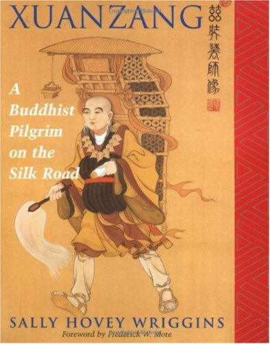 Xuanzang A Buddhist Pilgrim on the Silk Road  1997 edition cover