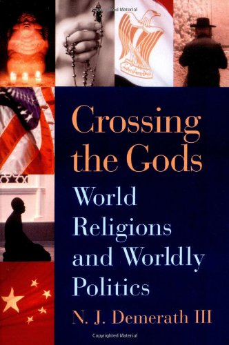 Crossing the Gods World Religions and Worldly Politics  2003 edition cover
