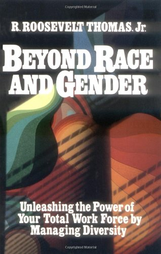 Beyond Race and Gender Unleashing the Power of Your Total Workforce by Managing Diversity N/A edition cover