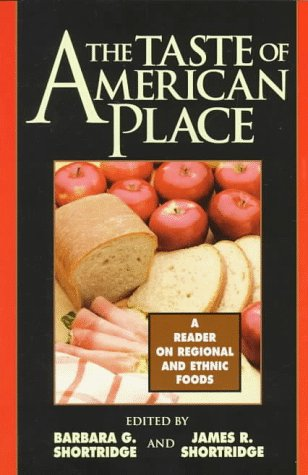 Taste of American Place A Reader on Regional and Ethnic Foods N/A edition cover