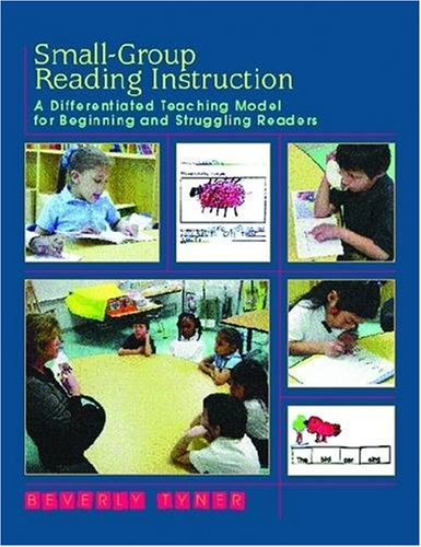 Small-Group Reading Instruction A Differentiated Teaching Model for Beginning and Struggling Readers  2004 edition cover