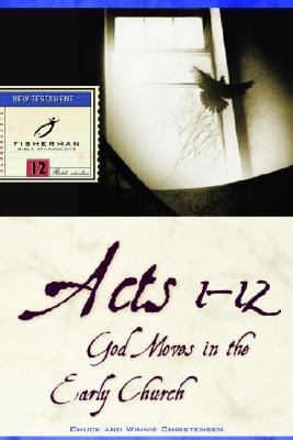 Acts 1-12 God Moves in the Early Church Revised 9780877880073 Front Cover