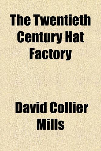 Twentieth Century Hat Factory  2010 edition cover