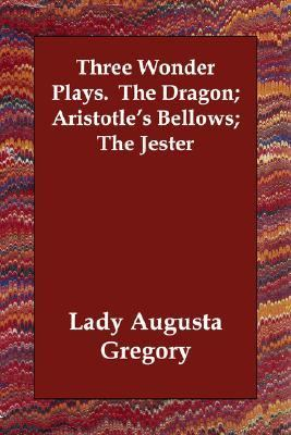 Three Wonder Plays the Dragon Aristotl N/A 9781406823073 Front Cover